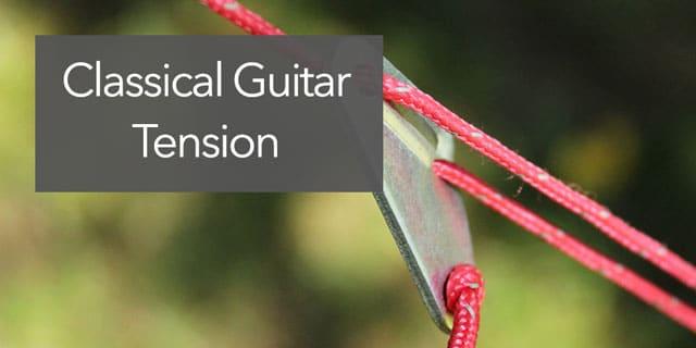classical guitar tension