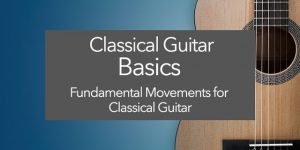 classical guitar basics