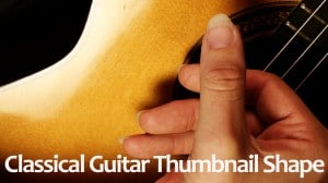 classical guitar thumb nail shape