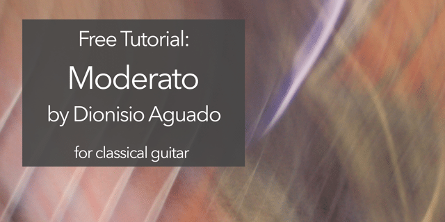 "Featured image for ""Full Lesson on Dionisio Aguado Guitar Piece: Moderato"""
