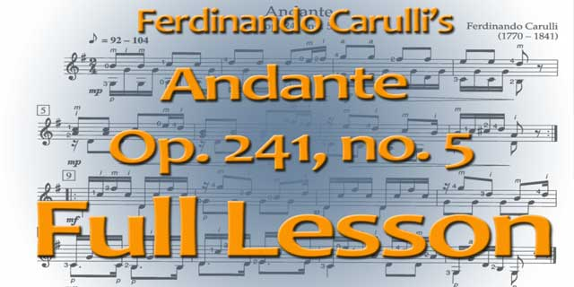 "Featured image for ""Full Lesson on the Carulli Andante, op. 241 no. 5 for Classical Guitar"""
