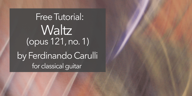 "Featured image for ""Full Lesson on Carulli Waltz in C (op.121 no.1) for classical guitar"""