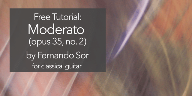 "Featured image for ""Full Lesson on Fernando Sor Guitar Moderato (op.35, no.2)"""