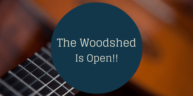 Woodshed is open!