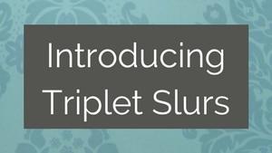 triplet slurs