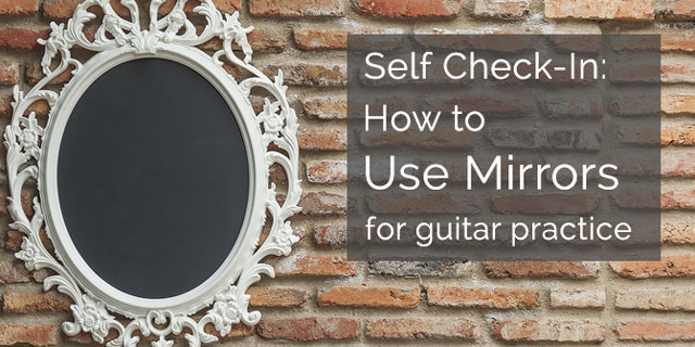 mirror classical guitar practice evaluation