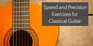 speed and precision exercises for classical guitar