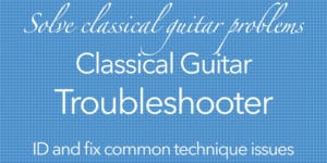 troubleshoot classical guitar