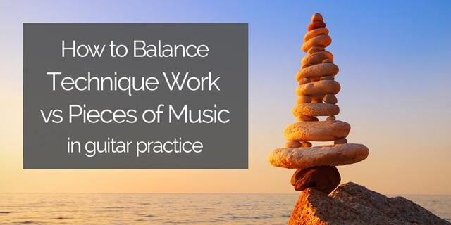 technique vs repertoire practice for guitar