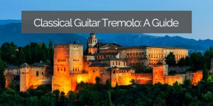 tremolo how to play classical guitar tremolo