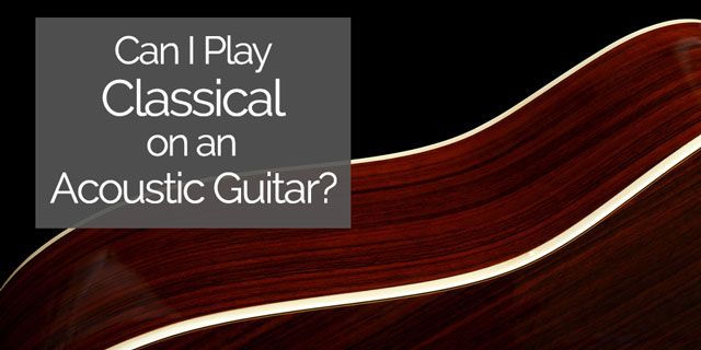 classical guitar on acoustic