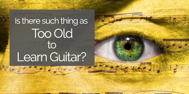 never too old to learn guitar