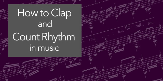 """Featured image for """"Clap and Count Rhythm Aloud: How to Learn the Rhythms in Your Music"""""""