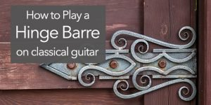 hinge barre bar on classical guitar