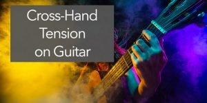 guitar tension hand pain