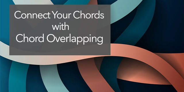 """Featured image for """"How to Connect Guitar Chords Beautifully in Music – Overlapping Chords"""""""