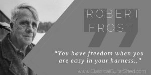 Tuesday Quote Robert Frost Playing Guitar with Ease and Freedom