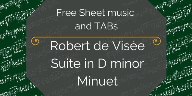 """Featured image for """"de Visée, Robert – Suite in D minor – Minuet"""""""