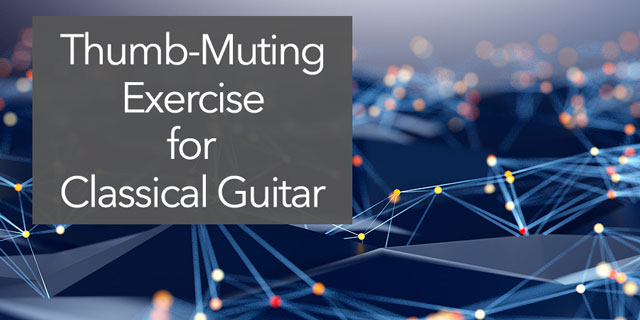 """Featured image for """"Thumb-Muting Exercise to Mute Bass Strings in Guitar Music"""""""