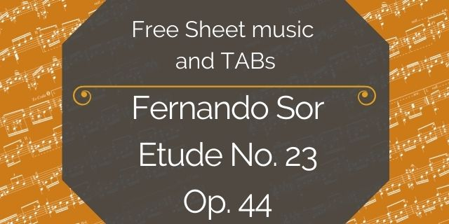 "Featured image for ""Sor, Fernando – Op. 44 – Etude No. 23"""